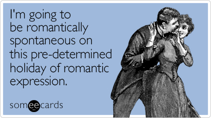 going-romantically-spontaneous-valentines-day-ecard-someecards